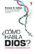 ¿como Habla Dios?: la Evidencia Cientifica De la Fe (2007)