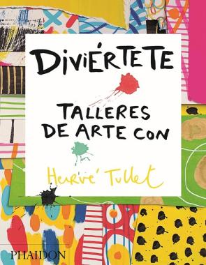 Diviertete Talleres De Arte con Herve Tullet (2015)