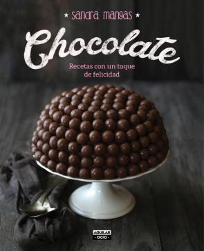 Chocolate: Recetas con un Toque De Felicidad (2015)