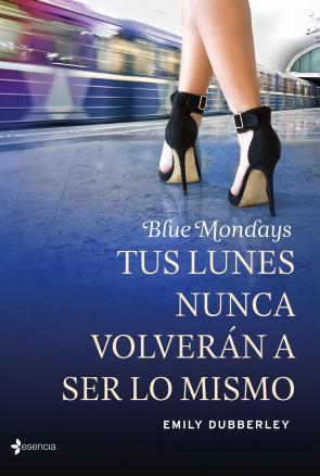 Blue Mondays: Tus Lunes Nunca Volveran a Ser Lo Mismo (2015)