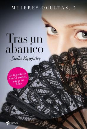 Tras un Abanico (mujeres Ocultas, 2) (2015)