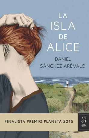 La Isla De Alice (finalista Premio Planeta 2015) (2015)