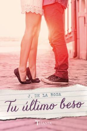 Tu Ultimo Beso (2015)