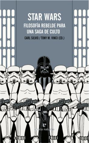 Star Wars: Filosofia Rebelde para Una Saga De Culto (2015)
