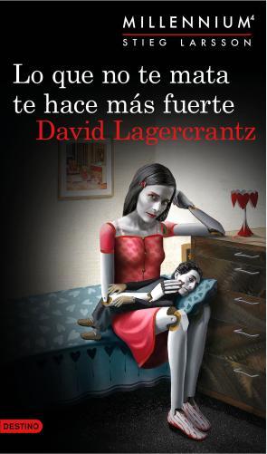 Lo Que No Te Mata Te Hace Mas Fuerte (serie Millennium 4) (2015)