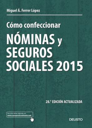 Como Confeccionar Nominas y Seguros Sociales 2015 (28ª Ed.) (2015)