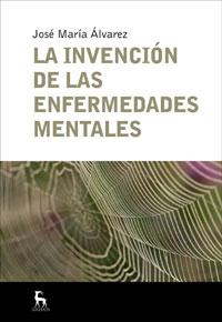 La Invencion De las Enfermedades Mentales (2008)