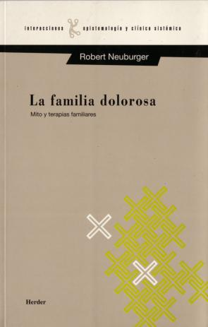 La Familia Dolorosa: Mito y Terapias Familiares (2009)