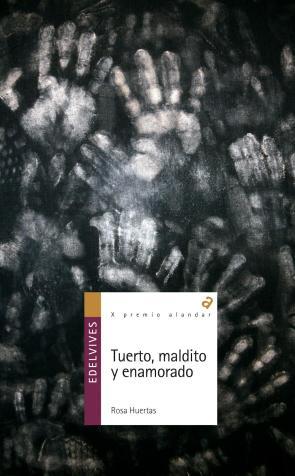 Tuerto, Maldito y Enamorado (2010)