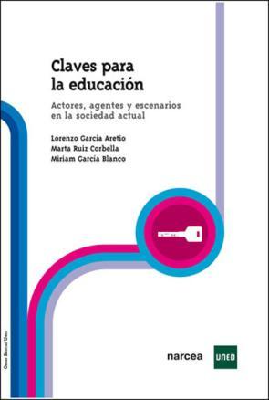 Claves para la Educacion: Actores, Agentes y Escenarios en la Soc Iedad Actual (2009)