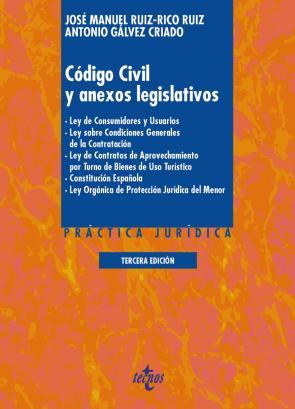 Codigo Civil y Anexos Legislativos (3ª Ed.): Ley De Consumidores y Usuarios, Ley Sobre Condiciones Generales De Contratacion. Ley De Contratos De Aprovechamiento por Turno De Bienes De Uso       Turis (2015)