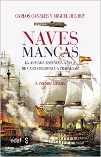 Naves Mancas: la Armada Española a Vela: De las Dunas a Trafalgar (2011)