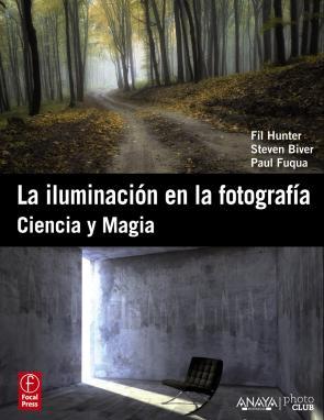 La Iluminacion en la Fotografia: Ciencia y Magia (2012)