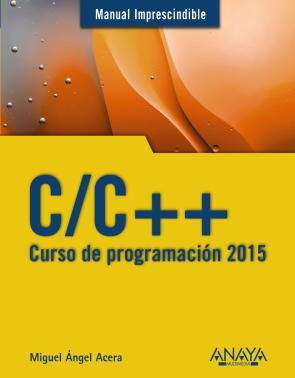 C/c ++: Curso De Programacion 2015 (manual Imprescindible) (2014)