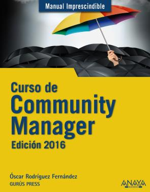Curso De Community Manager. Edicion 2016 (2015)