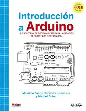 Introduccion a Arduino. Edicion 2016 (2015)