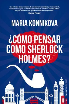 ¿como Pensar Como Sherlock Holmes? (2013)