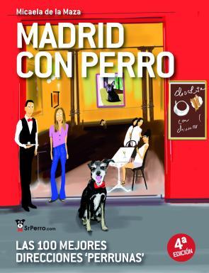 Madrid con Perro: las 100 Mejores Direcciones Perrunas (2015)