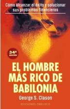 El Hombre Mas Rico De Babilonia: los Secretos del Exito De los An Tiguos (23ª Ed.) (1994)
