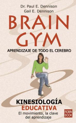 Brain Gym: Aprendizaje De Todo el Cerebro. Kinesiologia Educativa (1997)