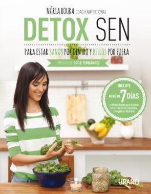 Detox Sen para Estar Sanos por Dentro y Bellos por Fuera (2015)