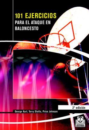 101 Ejercicios para el Ataque De Baloncesto (2008)
