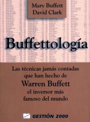 Buffettologia: las Tecnicas Jamas Contadas Que Han Hecho De Warren Buffet el Inversor Mas Famoso del Mundo (2007)