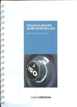 Guia para la Aplicacion De Une-en Iso 9001:2015 (2015)