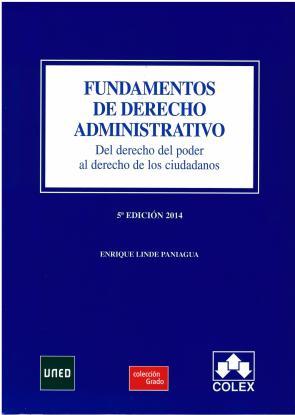 Fundamentos De Derecho Administrativo (5ª Ed.): del Derecho del Poder Al Derecho De los Ciudadanos (2014)