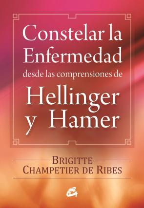 Constelar la Enfermedad: Desde las Comprensiones De Hellinger y H Amer (2014)