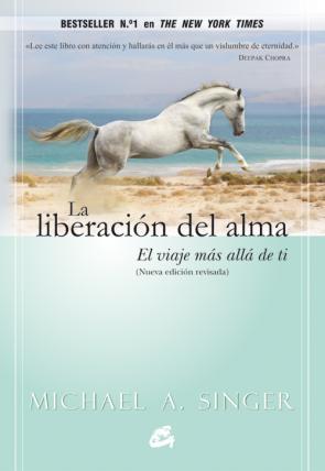 La Liberacion del Alma: el Viaje Mas Alla De Ti (2014)