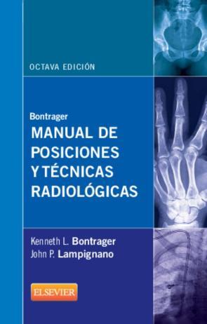 Bontrager: Manual De Posiciones y Tecnicas Radiologicas (8ª Ed.) (2014)