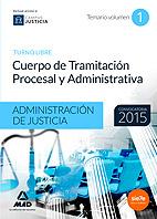 Cuerpo De Tramitacion Procesal y Administrativa (turno Libre) De la Administracion De Justicia. Temario Volumen 1 (2015)