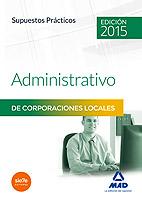 Administrativos De las Corporaciones Locales. Supuestos Practicos (2015)