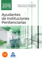 Ayudantes De Instituciones Penitenciarias. Ejercicios De Oposiciones Comentados y Resueltos (2015)