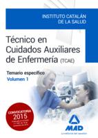 Tecnicos en Cuidados Auxiliares De Enfermeria del Instituto Catalan De la Salud. Temario Especifico Volumen 1 (2015)