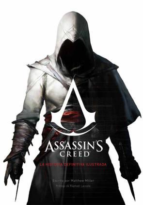 Assassin S Creed. la Historia Definitiva Ilustrada (2015)