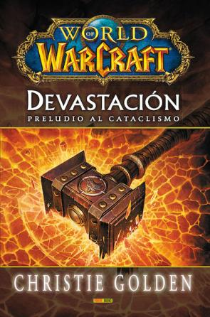 World Of Warcraft. Devastacion. Preludio Al Cataclismo (2015)