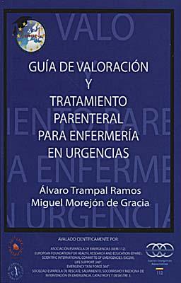 Guia De Valoracion y Tratamiento Parenteral para Enfermeria en Ur Gencias (2011)
