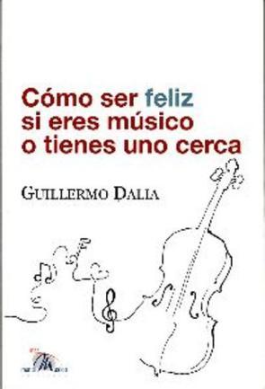 Como Ser Feliz Si Eres Musico O Tienes Uno Cerca (2008)