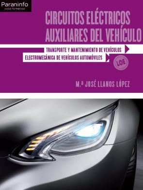 Circuitos Electricos Auxiliares del Vehiculo (ciclos Formativos G Rado Medio) (2011)