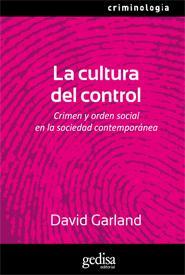 La Cultura del Control: Crimen y Orden Social en la Sociedad Cont Emporanea (2009)