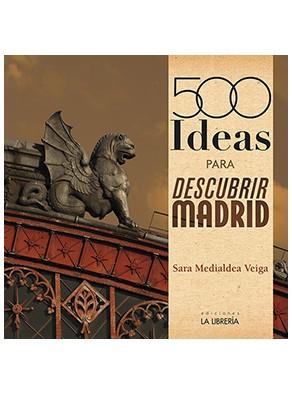 500 Ideas para Descubrir Madrid (2015)
