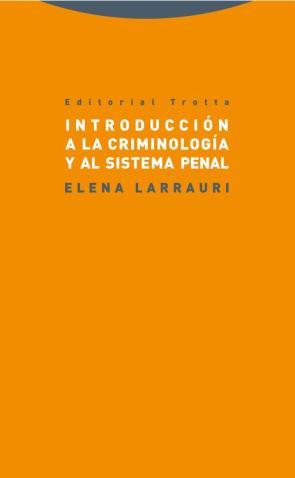 Introduccion a la Criminologia y Al Sistema Penal (2015)