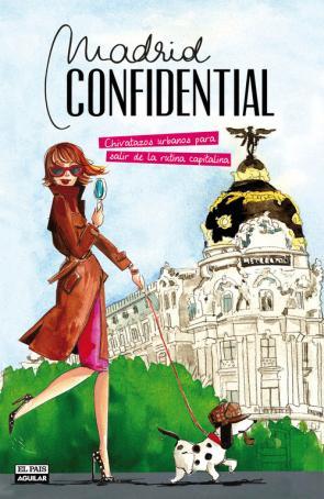 Madrid Confidencial: la Guia De los Lugares Secretos (2013)