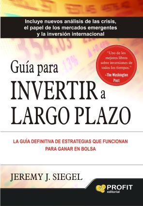 Portada de Guia para Invertir a Largo Plazo: la Guia Definitiva De Estrategias Que Funcionan para Ganar en Bolsa (2015)