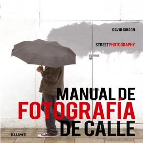 Manual De Fotografia De Calle (street Photography) (2015)