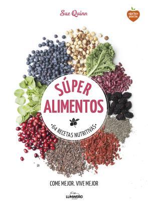 Portada de Super Alimentos: 64 Recetas Nutritivas (2016)