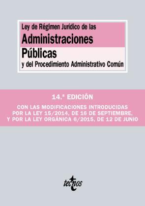 Ley De Regimen Juridico De las Administraciones Publicas y del Procedimiento Administrativo Comun (14ª Ed.) (2015)