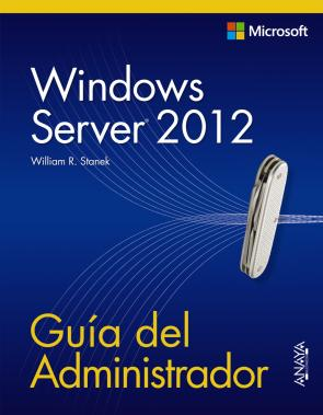 Windows Server 2012: Guia del Administrador (manuales Tecnicos) (2013)